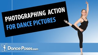 Photographing Action Shots for Dance Pictures