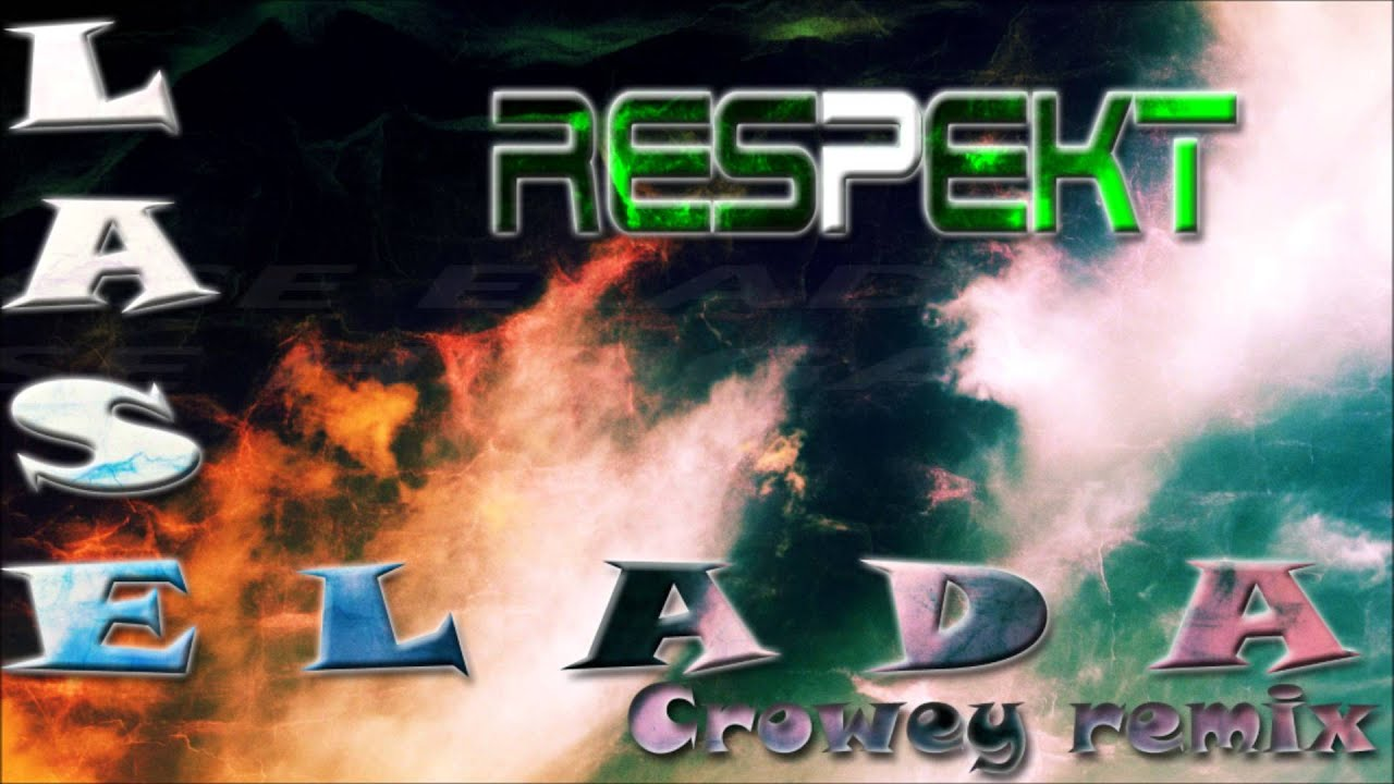 Respekt  - Lase elada (Crowey remix)