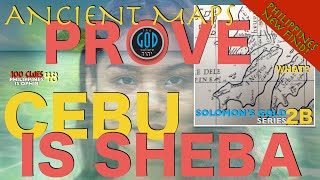 Ancient Maps Prove Cebu is Sheba: Solomon's Gold Series: 2B Ophir, Tarshish, Havilah