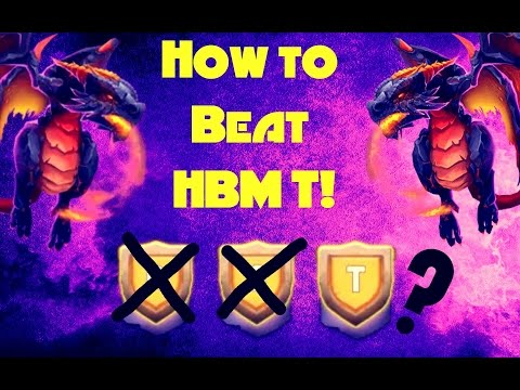 Castle Clash; How To Beat HBM T!