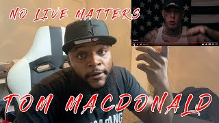 "Tom MacDonald - ""NO LIVES MATTER""(TWIGGAS REACTION)"