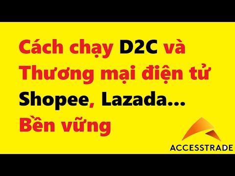 D2C Accesstrade là gì   Cách chạy chiến dịch D2C Shopee Lazada... Accesstrade với Website