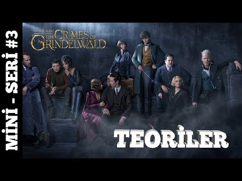 Fantastic Beasts: Crimes of Grindelwald -Teoriler - feat. Mert GÜNHAN - Mini Seri #3/4