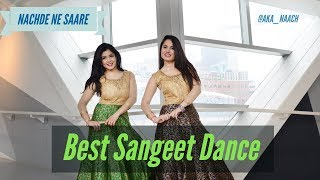 Nachde Ne Saare   Bollywood   Sangeet Dance   @aka_naach