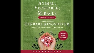 Animal, Vegetable, Miracle By Barbara Kingsolver Audiobook Excerpt