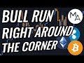 The Bull Run Is Right Around The Corner For Bitcoin & Crypto Markets | New All Time Highs For S&P