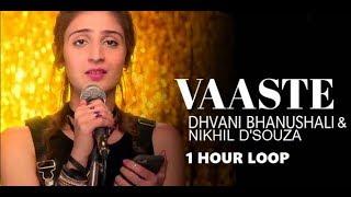 Gambar cover Vaaste | 1 hour loop | Dhvani Bhanushali & Nikhil D'Souza
