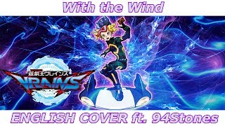 With the Wind - Yu-Gi-Oh! VRAINS OP (ENGLISH COVER)