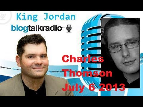 Charles Thomson on King Jordan Radio! July 6th 2013