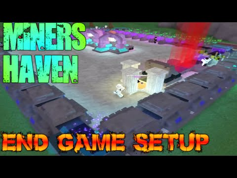 Miner's Haven: Good End-game Setup [Rebirth quickly!]