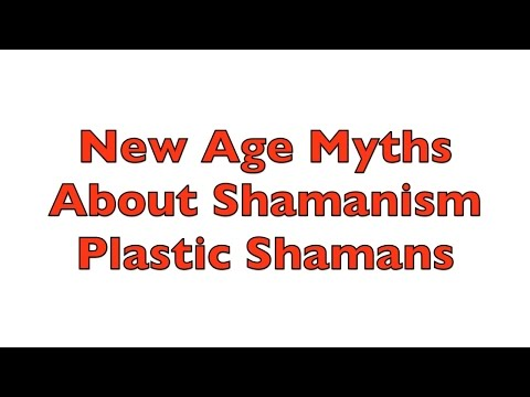 New Age Myths about Shamanism - Plastic Shamanism