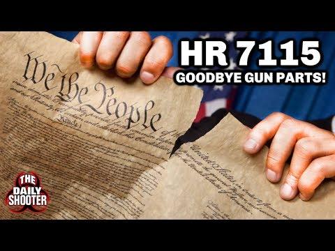 H.R. 7115 Say Goodbye to Guns & Gun Parts Federal Bill