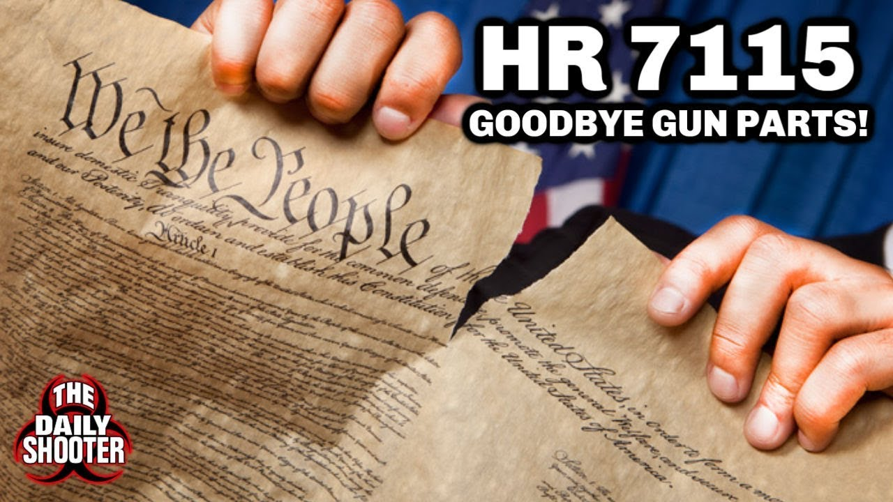 H.R. 7115 Say Goodbye to Guns & Gun Parts Federal Bill