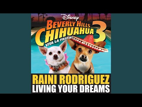 """Living Your Dreams (from """"Beverly Hills Chihuahua 3: Viva La Fiesta!"""")"""