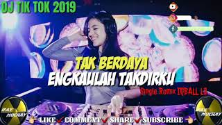 Download Lagu DJ TIK TOK 2019 - TAK BERDAYA / ENGKAULAH TAKDIRKU -  [ Ifay_muchay ] SINGLE REMIX IQBALL L3 mp3