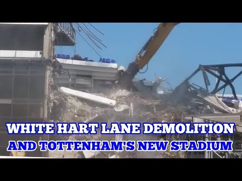 Spurs White Hart Lane demolition (West Stand) and Tottenham's new Stadium - 26 May 2017
