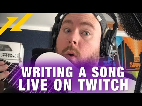 Writing A Song LIVE On Twitch!