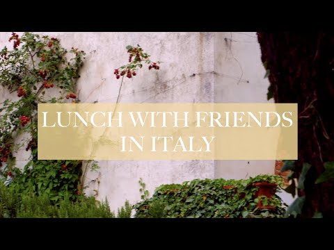 WEEKEND LUNCH WITH FRIENDS IN ITALY