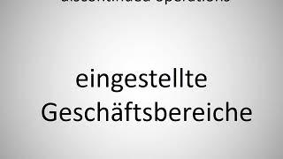 How to say discontinued operations in German? (eingestellte Geschäftsbereiche)