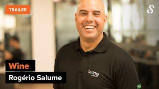 Rogério Salume, fundador da Wine | Trailer Oficial do Estudo de Caso | meuSucesso.com