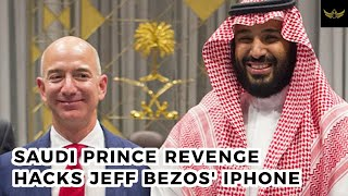 Saudi Prince MbS revenge HACKS Amazon CEO Jeff Bezos' iPhone