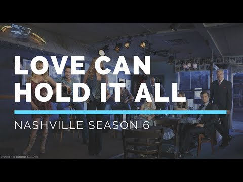 Love Can Hold It All (Nashville Season 6 Soundtrack)
