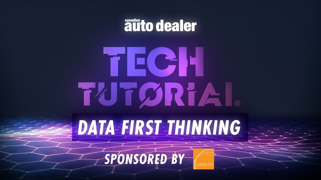 "Catalytic sponsors Canadian Auto Dealer ""Tech Talk"" with our first episode: Data First Thinking."