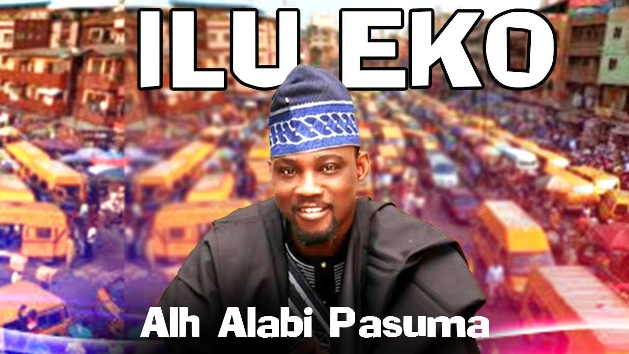Download ALH. ALABI PASUMA| ILU EKO| LATEST FUJI SONG 2021| AFROBEAT| JUJU SONG| AFRICAN SONG|