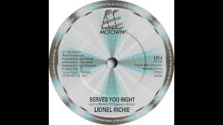 SERVES YOU RIGHT - LIONEL RICHIE