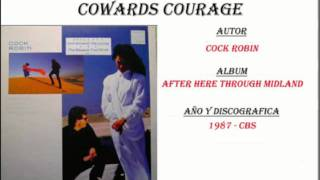 Cock Robin -  Cowards Courage (1987)