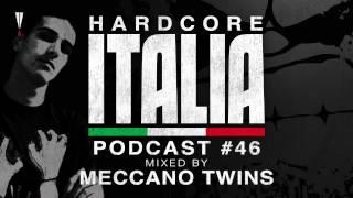 Hardcore Italia - Podcast #46 - Mixed by Meccano Twins
