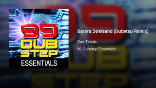 Barbra Streisand (Dubstep Remix)