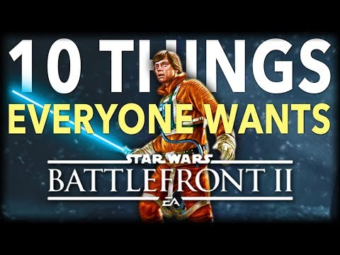 10 Things Everyone Wants in Star Wars Battlefront 2