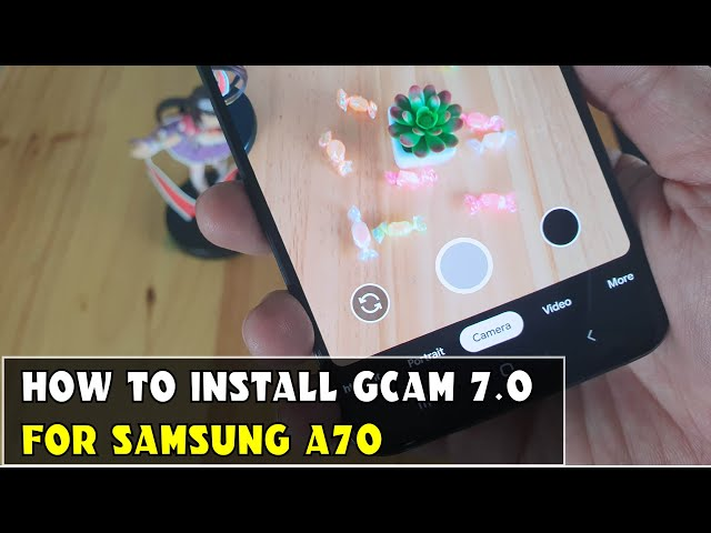 How to install Google Camera 7.0 For Samsung A70
