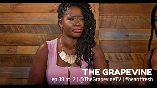 THE GRAPEVINE | Biracial Blackness | Episode 38 pt. 2