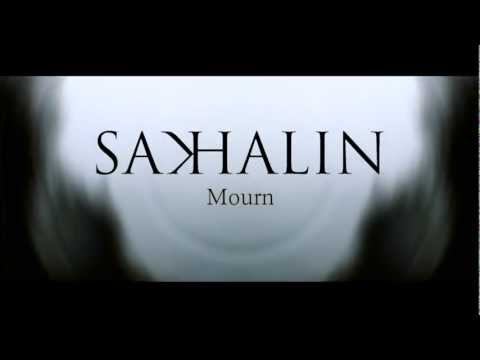 SAKHALIN - Mourn (Official music video)