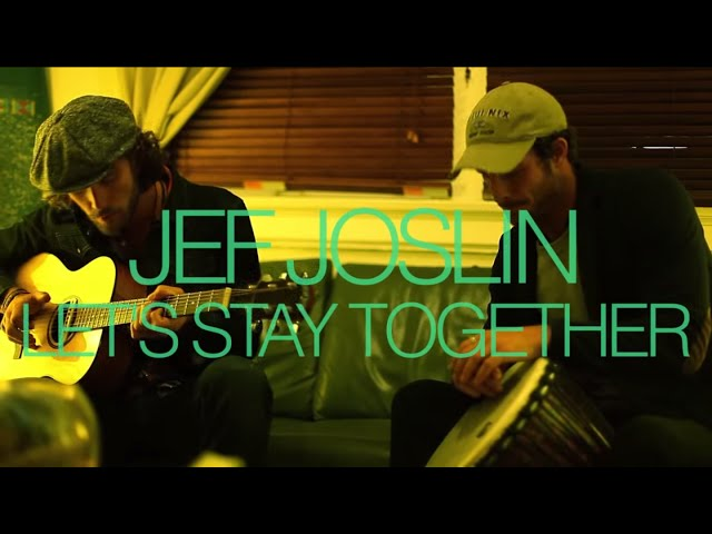 Al Green - Let's Stay Together (Jef Joslin Cover)