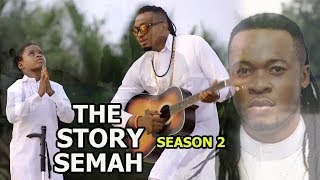 The Story Of Semah season 2 - 2018 Latest Nigerian Nollywood Movie full HD