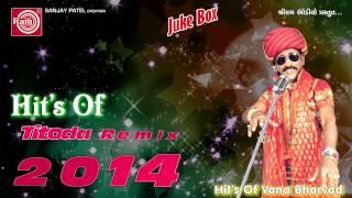 Titoda Remix-2||Dj Titoda Song ||Vana Bharvad