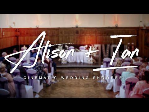Alison & Ian - Cinematic Wedding Showreel