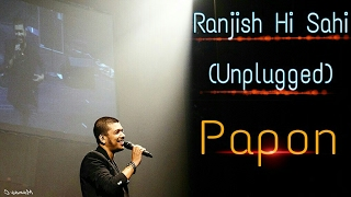 Ranjish Hi Sahi | Papon( must watch)| Unplugged Mirchi Music Awards