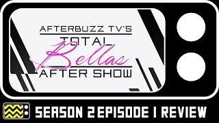 Total Bellas Season 2 Episode 1 Review & AfterShow | AfterBuzz TV