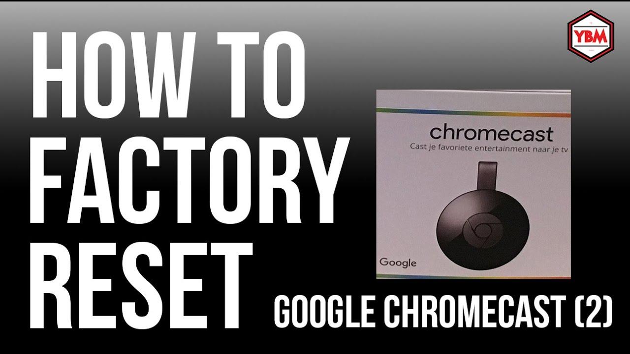 HOW TO factory reset a Google Chromecast (28) - YouTube