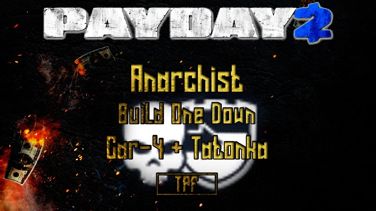 Payday 2 Build One Down Loud Perk Deck Anarchist Car 4 Tatonka Pt Br
