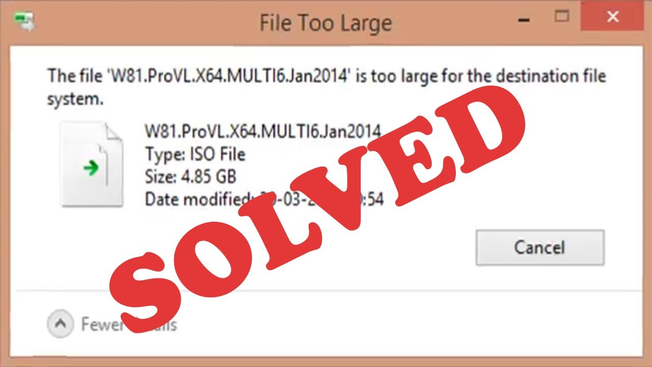 File too large – The file is too large for the target file
