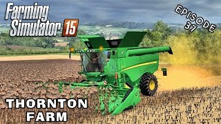 Let's Play Farming Simulator 2015 | Thornton Farm | Episode 37