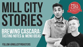 Brewing Cascara- Tasting Notes & Menu Ideas