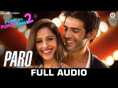 Paro Full Song   Pyaar Ka Punchnama 2   Kartik, Nushrat, Sunny, Sonnalli, Omkar & Ishita