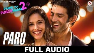 Paro Full Song | Pyaar Ka Punchnama 2 | Kartik, Nushrat, Sunny, Sonnalli, Omkar & Ishita