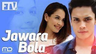 FTV Randy Pangalila & Estelle Linden - Jawara Bola